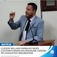 CLÁUDIO WILLIANS RAMALHO NEVES (COUTINHO RAMALHO) REASSUME CADEIRA NO LEGISLATIVO MACABUENSE.