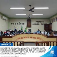 PRESIDENTE DA CÂMARA MUNICIPAL, VEREADOR JORGE LUIZ (DHAL) INDICA AO EXECUTIVO QUE SEJA RESERVADO 1/3 DA CARGA HORÁRIA DE TRABALHO DO MAGISTÉRIO PARA ATIVIDADES EXTRACLASSE.