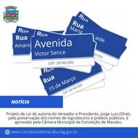 Projeto de Lei de autoria do Vereador e Presidente, Jorge Luiz (Dhal), pela preservação dos nomes de logradouros e prédios públicos, é aprovado pela Câmara Municipal de Conceição de Macabu.