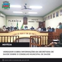 Vereador cobra informações da Secretaria de Saúde sobre o Conselho Municipal de Saúde