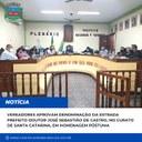 Vereadores aprovam denominação da Estrada Prefeito Doutor José Sebastião de Castro, no bairro Curato de Santa Catarina, em homenagem póstuma